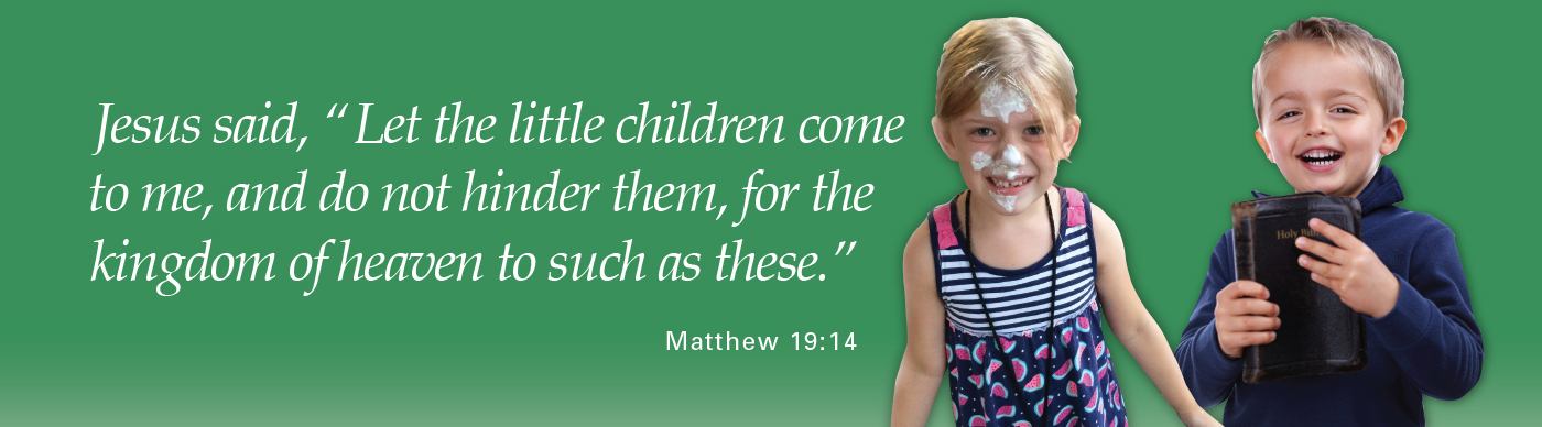 Jesus said, Let the little children come to me, and do not hinder them, for the kingdom of heaven to such as these. - Matthew 19:14